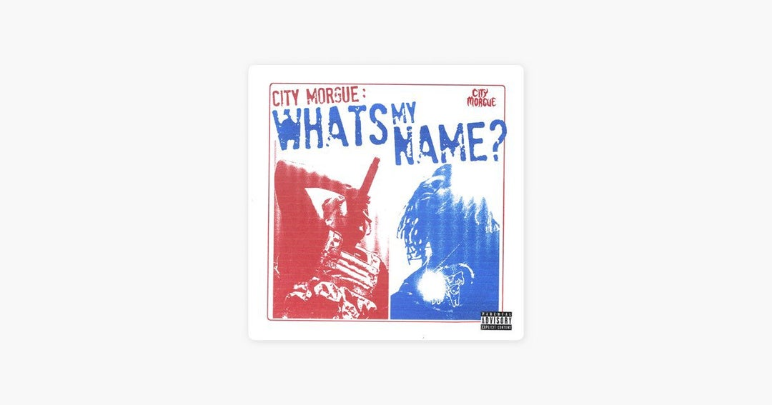 City Morgue - WHAT'S MY NAME