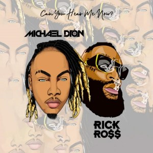 Michael Dion & Rick Ross - Can You Hear Me Now