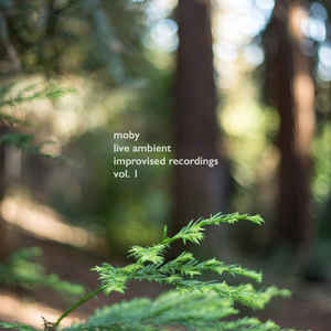 Moby - live ambients improvised recordings vol. 1