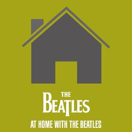 The Beatles - At Home with the Beatles